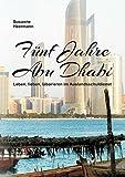 Fünf Jahre Abu Dhabi: Leben, lieben, laborieren im Auslandsschuldienst