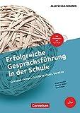 Erfolgreiche Gesprächsführung in der Schule (4. Auflage) - Grenzen ziehen, Konflikte lösen, beraten: Buch mit Kopiervorlagen und CD-ROM